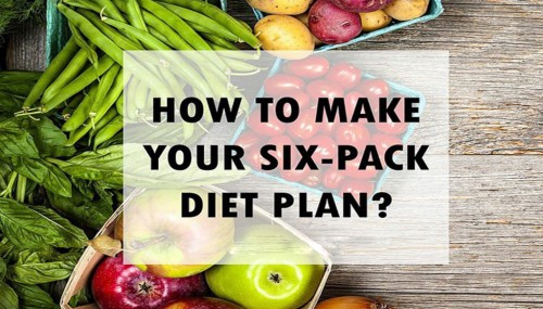 How To Make Your Sixpack Diet Plan