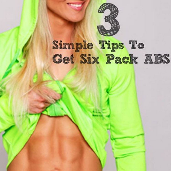 3 Simple Tips To Get Six Pack Abs